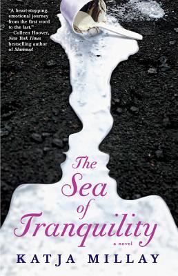 The Sea of Tranquility: A Novel, Katja Millay