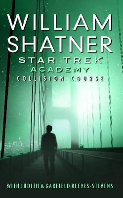 Star Trek: Academy: Collision Course, Shatner, William; Reeves-Stevens, Judith
