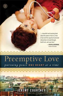 Image for Preemptive Love: Pursuing Peace One Heart at a Time