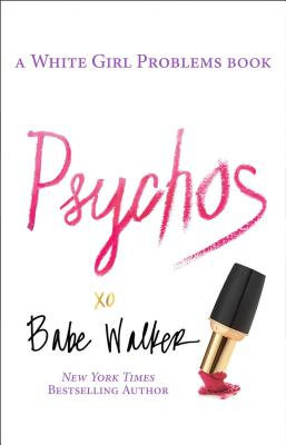 Image for PSYCHOS A WHITE GIRL PROBLEMS BOOK