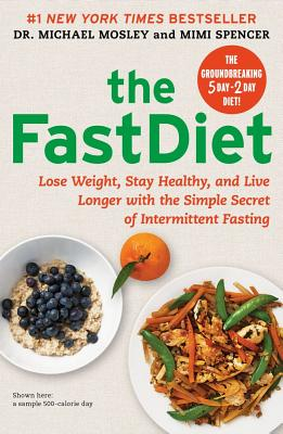 Image for The FastDiet: Lose Weight, Stay Healthy, and Live Longer with the Simple Secret of Intermittent Fasting
