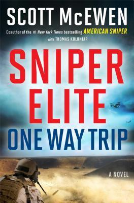 Sniper Elite: One-Way Trip: A Novel, Scott McEwen, Thomas Koloniar