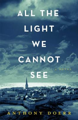 Image for All the Light We Cannot See: A Novel