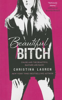Beautiful Bitch (The Beautiful Series), Christina Lauren
