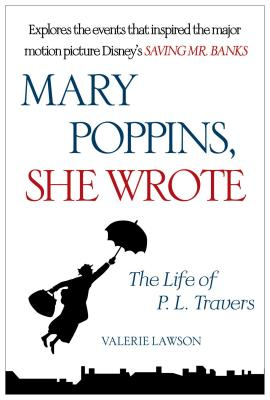 Image for Mary Poppins, She Wrote: The Life of P. L. Travers
