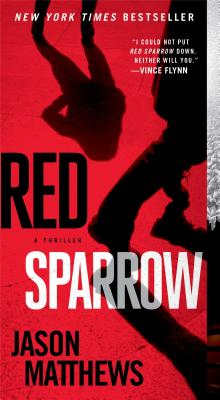 Red Sparrow: A Novel, Jason Matthews
