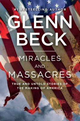 Image for Miracles and Massacres: True and Untold Stories of the Making of America