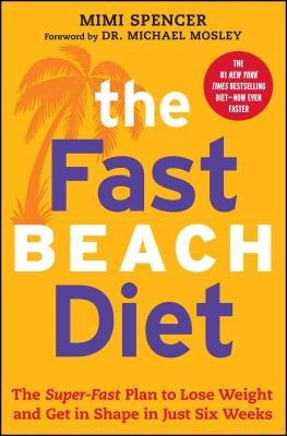 The FastBeach Diet: The Super-Fast Plan to Lose Weight and Get In Shape in Just Six Weeks, Mimi Spencer