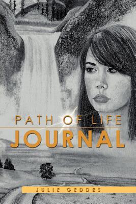 PATH OF LIFE JOURNAL, Geddes, Julie