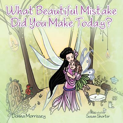 Image for What Beautiful Mistake Did You Make Today?
