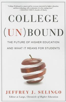 Image for College (Un)bound: The Future of Higher Education and What It Means for Students