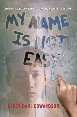 My Name Is Not Easy, Dahl Edwardson, Debby