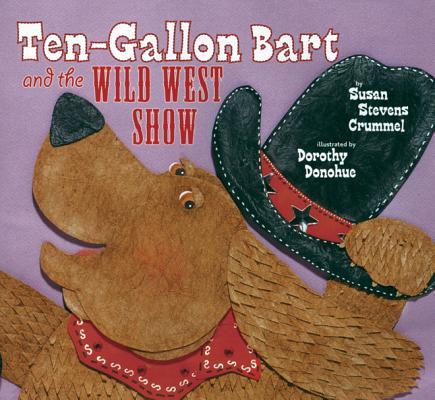 Ten-Gallon Bart and the Wild West Show, Stevens Crummel, Susan