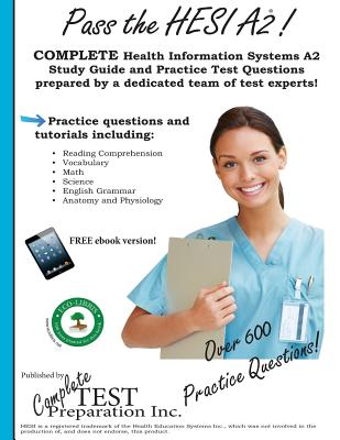 Pass the HESI A2: A Complete Study Guide with Practice Test Questions, Complete Test Preparation Team  (Author)
