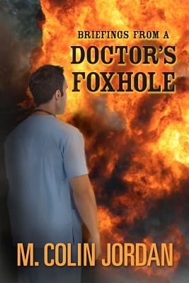 Image for Briefings From A Doctor's Foxhole