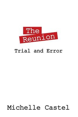 The Reunion: Trial and Error, Castel, Michelle