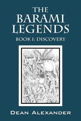 The Barami Legends - Book I: Discovery, Alexander, Dean