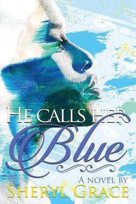 He Calls Her Blue, Grace, Sheryl