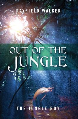 Out of the Jungle: The Jungle Boy, Walker, Rayfield