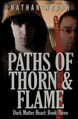 Image for Paths of Thorn and Flame: Dark Matter Heart: Book 3 (Dark Matter Heart World)