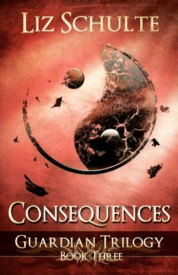 Consequences (The Guardian Trilogy Book 3), Schulte, Liz