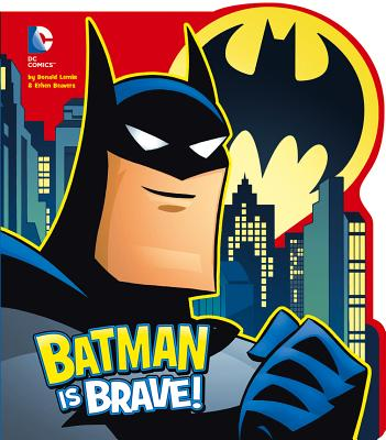 Image for Batman is Brave! (DC Board Books)