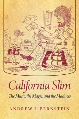 Image for California Slim: The Music, the Magic, and the Madness