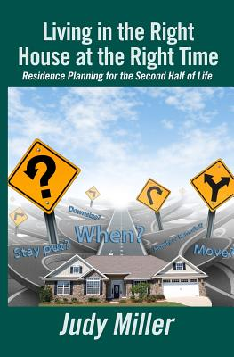 Image for Living in the Right House at the Right Time: Residence Planning for the Second Half of Life
