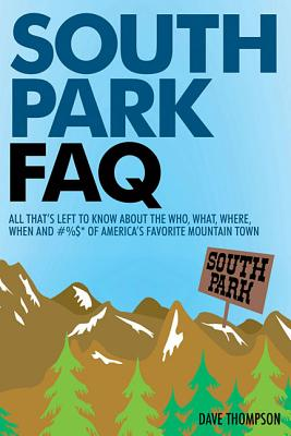 Image for SOUTH PARK FAQ : ALL THAT'S LEFT TO KNOW