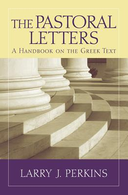 Image for The Pastoral Letters: A Handbook on the Greek Text (Baylor Handbook on the Greek New Testament)