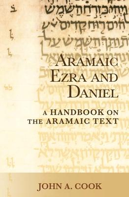 Image for Aramaic Ezra and Daniel: A Handbook on the Aramaic Text (Baylor Handbook on the Hebrew Bible)