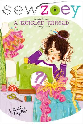 A Tangled Thread (Sew Zoey), Taylor, Chloe
