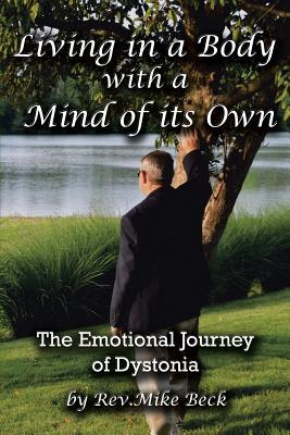 Living in a Body With a Mind of its Own: The Emotional Journey of Dystonia, Beck, Rev. Mike