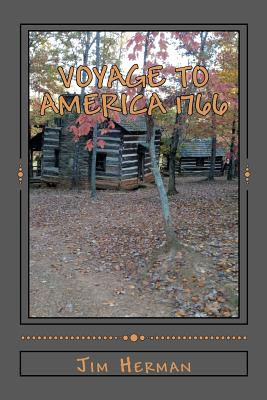 Voyage to America 1766: Revised reprint originally published 2006, Herman, Jim