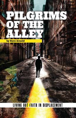 Image for Pilgrims of the Alley: Living out Faith in Displacement