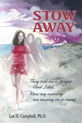 Stow Away: They told me to forget. And I did. Now my memory has mutiny in mind. (Stow Away - Cast Off) (Volume 1), Campbell, Dr. Lee H