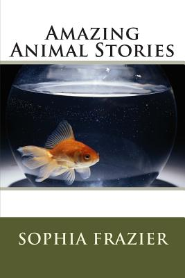 Amazing Animal Stories, Frazier, Sophia