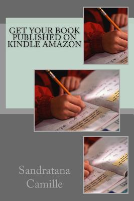 Get Your Book Published On Kindle Amazon, Camille, Sandratana