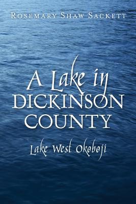 A Lake in Dickinson County: Lake West Okoboji, Sackett, Rosemary Shaw