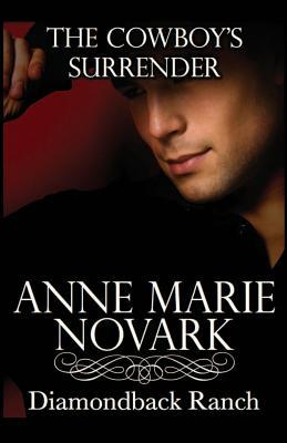 The Cowboy's Surrender (The Diamondback Ranch Series) (Volume 2), Novark, Anne Marie