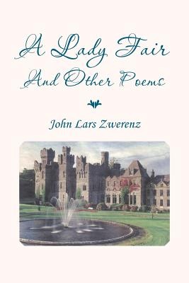 A Lady Fair And Other Poems, Zwerenz, John Lars
