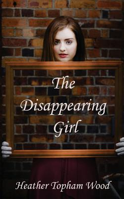 The Disappearing Girl, Wood, Heather Topham