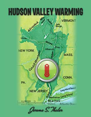 Hudson Valley Warming, Thaler, Jerome S