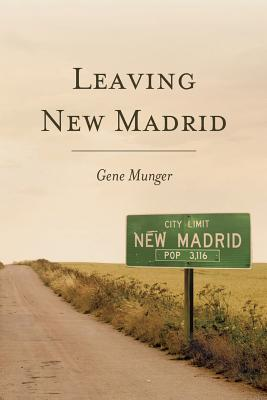 Leaving New Madrid, Munger, Gene