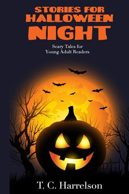 Stories for Halloween Night: 3 Short Tales for Middle Grade and Young Adult Readers, Harrelson, T. C.