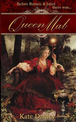 Image for Queen Mab: A Tale Entwined with William Shakespeare's Romeo & Juliet