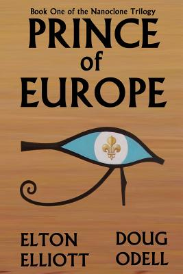 Prince of Europe: Book One of the Nanoclone Trilogy (Volume 1), Odell, Doug