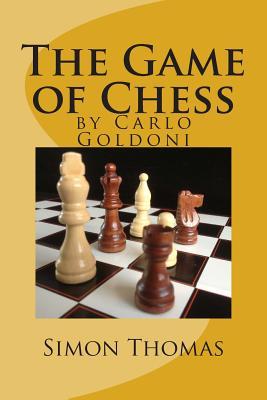 The Game of Chess: by Carlo Goldoni, Thomas, Simon