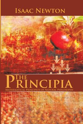 The Principia : Mathematical Principles of Natural Philosophy, Newton, Isaac
