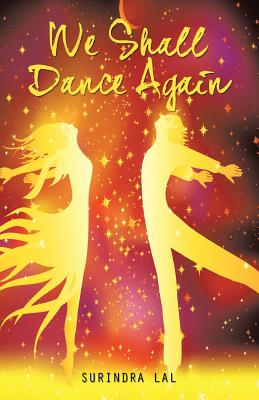 We Shall Dance Again, Lal, Surindra